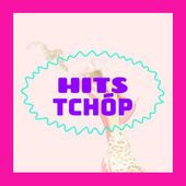 Hits Tchóp by Various Artists