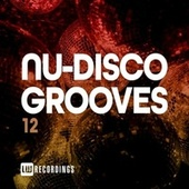 Nu-Disco Grooves, Vol. 12 by Various Artists