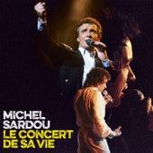 Le concert de sa vie de Michel Sardou