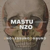Uno Nessuno Ognuno by Mastu Nzò