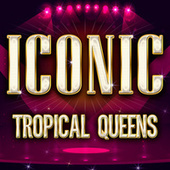 ICONIC - Tropical Queens de Various Artists