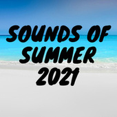Sounds of Summer 2021 by Various Artists