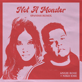 Not A Monster (Spanish Remix) by Angie Rose