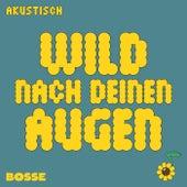 Wild nach deinen Augen (Akustisch) de Bosse