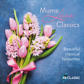 Mums Love Classics de Various Artists
