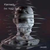 Im Your Baby de Kennedy