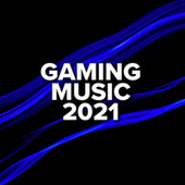 Gaming Music 2021 de Various Artists