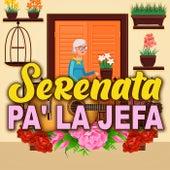 Serenata Pa' La Jefa by Various Artists
