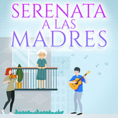 Serenta A Las Madres by Various Artists
