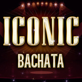 ICONIC - Bachata by Various Artists