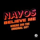 Believe Me (Where Did The Original Go?) fra Navos