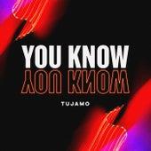 You Know by Tujamo