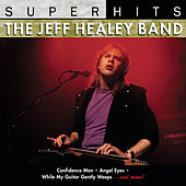 Super Hits: Jeff Healey von Jeff Healey