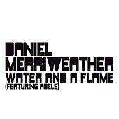 Water And A Flame de Daniel Merriweather