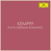 Kempff plays German Romantic de Wilhelm Kempff