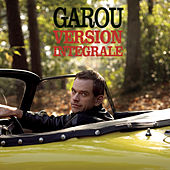 Version Intégrale by Garou
