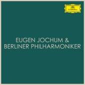 Eugen Jochum & Berliner Philharmoniker de Berliner Philharmoniker