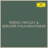 Ferenc Fricsay & Berliner Philharmoniker by Ferenc Fricsay