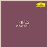 Pires plays Bach de Johann Sebastian Bach