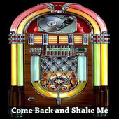 Come Back and Shake Me de Various Artists