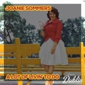 Oldies Selection: A Lot of Livin' to Do by Joanie Sommers