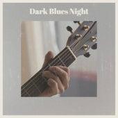 Dark Blues Night von Various Artists