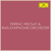 Ferenc Fricsay & RIAS-Symphonie-Orchester by Ferenc Fricsay