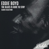 Oldies Selection: The Blues Is Here to Stay de Eddie Boyd
