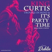 Oldies Selection: Trouble in Mind & It's Party Time with King Curtis von King Curtis