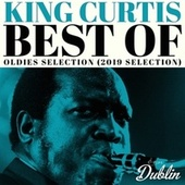 Oldies Selection: Best Of (2019 Selection) de King Curtis