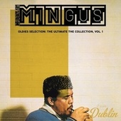 Oldies Selection: The Ultimate the Collection, Vol. 1 von Charlie Mingus