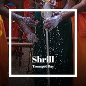 Shrill Trumpet Day by Various Artists