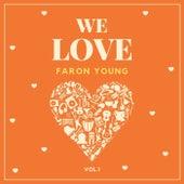 We Love Faron Young, Vol. 1 di Faron Young