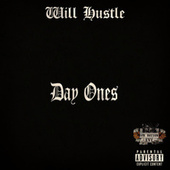 Day Ones by Will Hustle