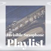 Invisible Saxophone Playlist de Various Artists