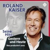 Seine Hits - Gestern und Heute von Roland Kaiser