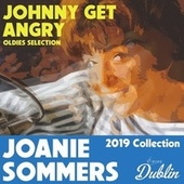 Oldies Selection: Johnny Get Angry (2019 Collection) by Joanie Sommers