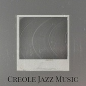 Creole Jazz Music by Various Artists