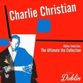 Oldies Selection: The Ultimate the Collection de Charlie Christian