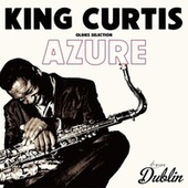 Oldies Selection: Azure von King Curtis