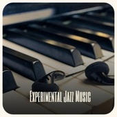 Experimental Jazz Music by Various Artists