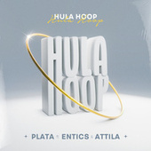 Hula Hoop (feat. Entics,Attila) by La Plata