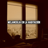 Melancolía en la habitación by Various Artists