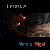 I Vision by Marcia Miget