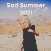 Sad Summer 2021 fra Various Artists