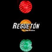 Reguetón Pal Tráfico by Various Artists