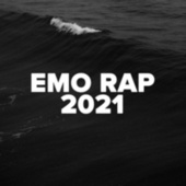 Emo Rap 2021 by Various Artists