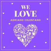 We Love Adriano Celentano di Adriano Celentano