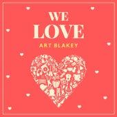 We Love Art Blakey de Art Blakey