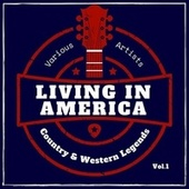 Living in America (Country & Western Legends), Vol. 1 de Various Artists